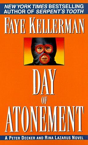 Day of Atonement (Peter Decker & Rina Lazarus Novels (Paperback)), FAYE KELLERMAN