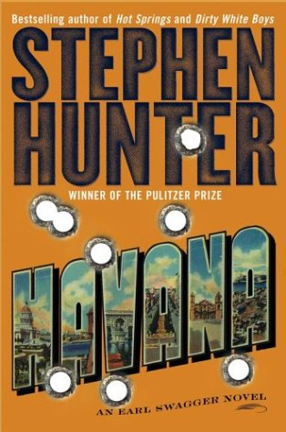 Havana: An Earl Swagger Novel (Hunter, Stephen), Stephen Hunter