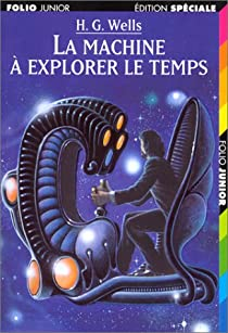 La Machine à explorer le temps par H.G. Wells