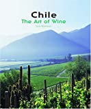 Chile: The Art of Wine