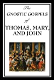 img - for The Gnostic Gospels of Thomas, Mary & John book / textbook / text book