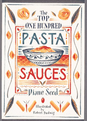 The Top One Hundred Pasta Sauces, DIANE SEED