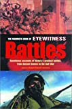 The Mammoth Book of Eyewitness Battles: Eyewitness Accounts of History's Greatest Battles, from Thermopyle to the Gulf War (0786711191) by Richard Russell Lawrence