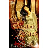 The Familial Witch ~ Bri Clark
