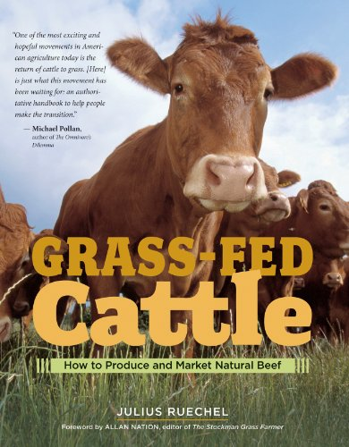 Grass-Fed Cattle: How To Produce And Market Natural Beef