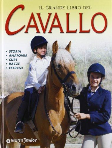 Il grande libro del cavallo Storia anatomia cure razze esercizi PDF