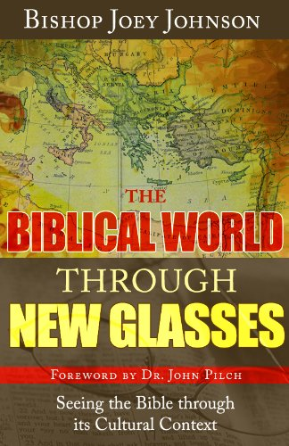 The Biblical World Through New Glasses