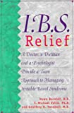 IBS Relief: A Doctor, a Dietitian, and a Psychologist Provide a Team Approach to Managing Irritable Bowel Syndrome