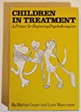 Children in treatment: A primer for beginning psychotherapists (0876301448) by Spain