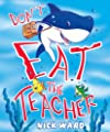 Don't Eat the Teacher!