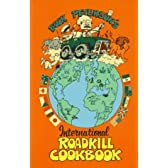 The International Road Kill Cookbook