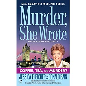 Murder, She Wrote: Coffee, Tea, or Murder? | [Jessica Fletcher, Donald Bain]