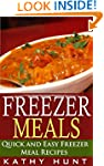 Freezer Meals: Delicious Quick and Ea...