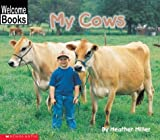 My Cows (Welcome Books: My Farm)
