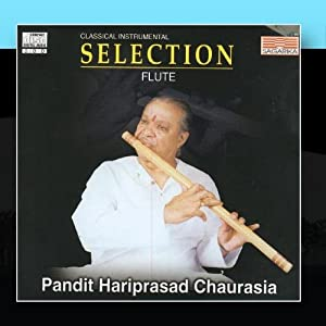The Best of Flute: Pandit Hariprasad Chaurasia ...