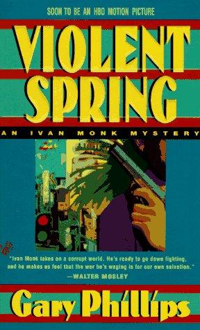 Violent Spring, GARY PHILLIPS