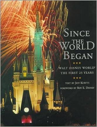 Since the World Began: Walt Disney World - The First 25 Years written by Jeff Kurtti
