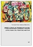 img - for Precarious Parenthood: Doing Family in Literature and Film (Cultural Studies / Kulturwissenschaft / Estudios Culturales / Etudes Culturelles) book / textbook / text book