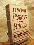 Jewish pioneers and patriots (129966217X) by Friedman, Lee M
