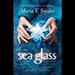 Sea Glass (       UNABRIDGED) by Maria V. Snyder Narrated by Jennifer Van Dyck