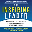 The Inspiring Leader: Unlocking the Secrets of How Extraordinary Leaders Motivate (       UNABRIDGED) by John Zenger Narrated by Rick Adamson