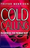 img - for Cold Calling: Business the Nokia Way (Business Way) book / textbook / text book