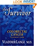 Be a Survivor Colorectal Cancer Treat...