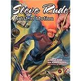 """Steve Rude: Artist in Motionvon """"Steve Rude"""""""