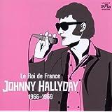 Le Roi De France Johnny Hallyday 1966-1969