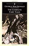 Complete Fairy Tales, The (0140437371) by Macdonald, George