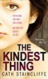 The Kindest Thing Cath Staincliffe