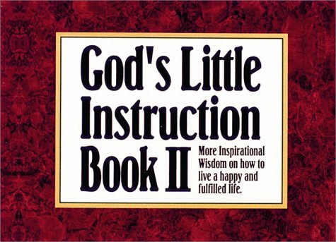 God's Little Instruction Book II: More Inspirational Wisdom on How to Live a Happy and Fulfilled Life, Honor Books