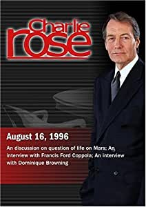 Charlie Rose with Neil de Grasse-Tyson, Lionel Tiger & Richard Berendzen; Francis Ford Coppola; Dominique Browning (August 16, 1996)