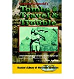 img - for [ TOMBS, TRAVEL AND TROUBLE ] By Griswold, Lawrence ( Author) 1997 [ Paperback ] book / textbook / text book