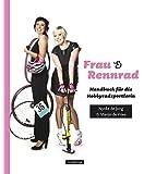 Frau & Rennrad: Handbuch f�r die Hobbyradsportlerin