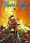 Trolls de Troy, tome 1 : histoires tr...