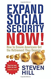 Expand Social Security Now!: How to Ensure Americans Get the Retirement They Deserve from Beacon Press