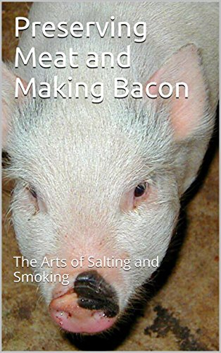 Preserving Meat and Making Bacon: The Arts of Salting and Smoking by Adam Tomasic
