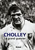 Cholley : Le grand guerrier...
