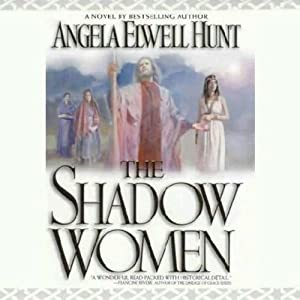 The Shadow Women | [Angela Elwell Hunt]