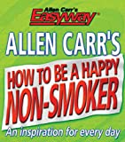 Allen Carr's How to Be a Happy Non-smoker (0572031637) by Carr, Allen
