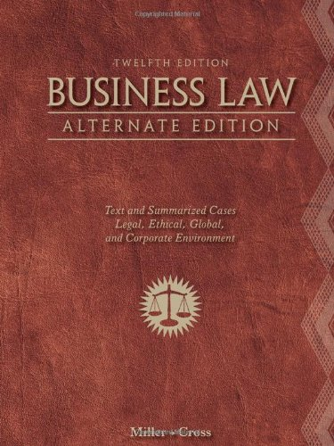 Business Law, Alternate Edition: Text And Summarized Cases front-994937