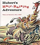 img - for [(Hubert's Hair Raising Adventure )] [Author: Bill Peet] [Oct-1999] book / textbook / text book