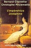echange, troc Bernard Chevallier, Christophe Pincemaille - L'Impératrice Joséphine