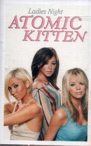Atomic Kitten - Ladies Night Lyrics | MetroLyrics