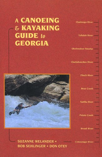 A Canoeing and Kayaking Guide to Georgia (Canoe and Kayak Series)