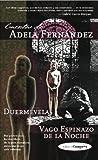 img - for Cuentos de Adela Fernandez: Duermevelas Y Vago Espinazo De La Noche (Spanish Edition) book / textbook / text book