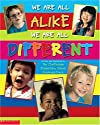 We Are All Alike . . . We Are All Different
