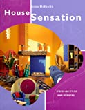 img - for House Sensation: Spirited and Stylish Home Decorating book / textbook / text book