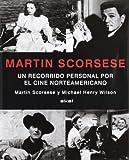Martin Scorsese: Un Recorrido Personal Por El Cine Norteamericano (Spanish Edition) (8446014971) by Scorsese, Martin